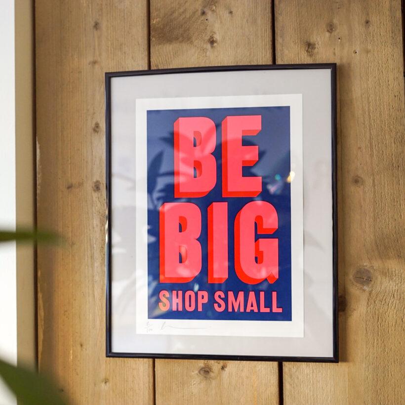 Dave Buonaguidi - Be Big Shop Small Print
