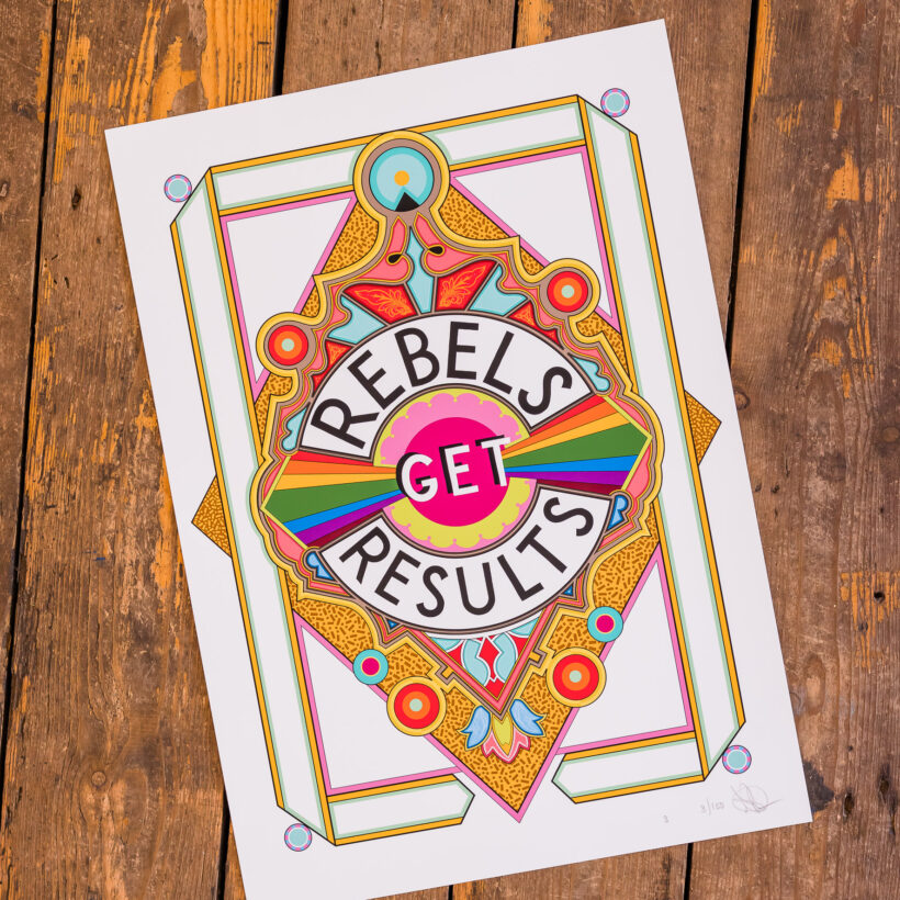 Rebels Get Results Original Print
