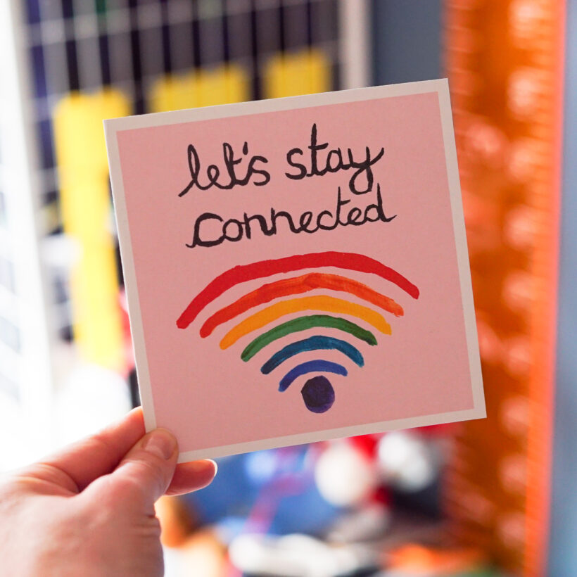 Let's Stay Connected - Card by Molly - The Happy Rainbow