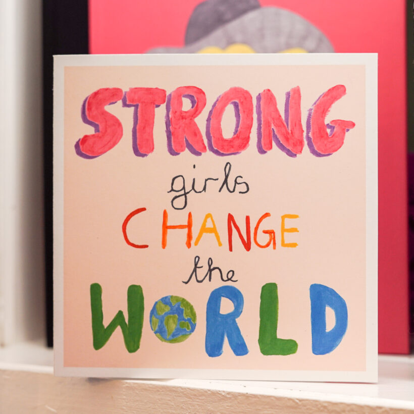 Strong Girls Change The World - Card