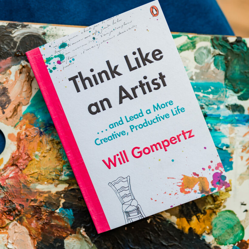 Think like an artist by Will Gompertz
