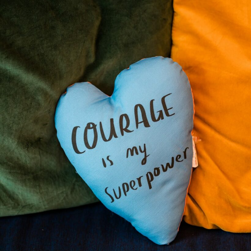 Courage is my super power cushion