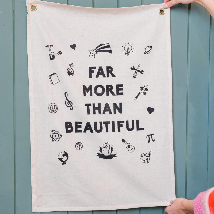 Far More Than Beautiful Wall Banner