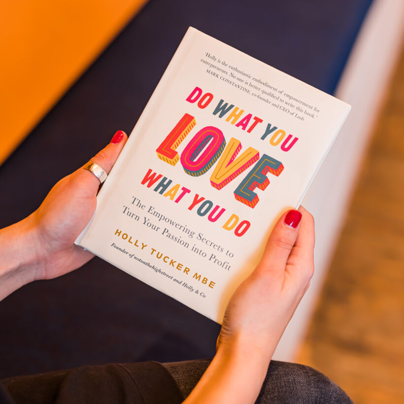 Holly Tucker's Do What You Love, Love What You Do book